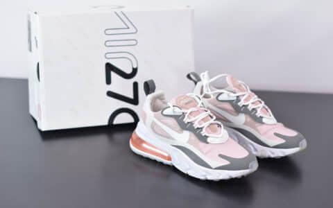 耐克Nike Air Max 270 React银粉气垫运动鞋纯原版本 货号:CI3899-500
